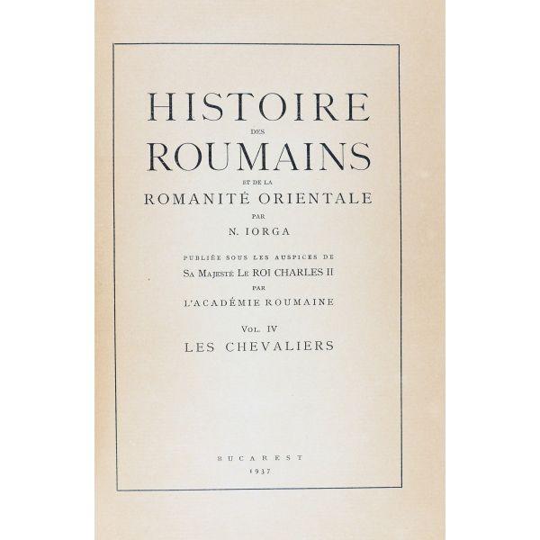 N. Iorga, Histoire des Roumains, 10 volume + un articol scris și semnat olograf de Nicolae Iorga