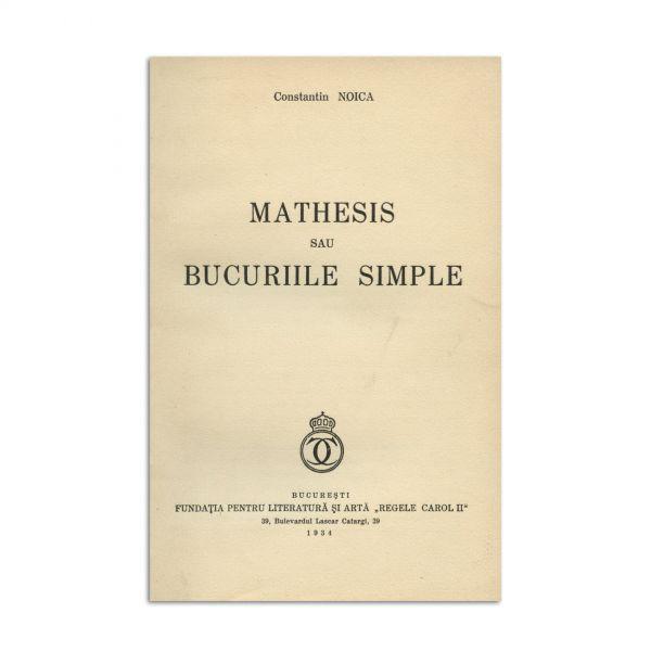 Constantin Noica, Mathesis sau bucuriile simple, 1934, exemplar bibliofil
