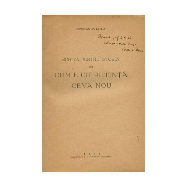 Constantin Noica, Schiță pentru istoria lui cum e cu putință ceva nou, 1940, cu dedicație