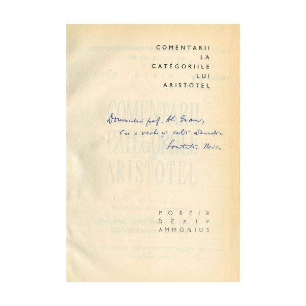 Constantin Noica, Comentarii la categoriile lui Aristotel, cu dedicație către profesorul Alexandru Graur
