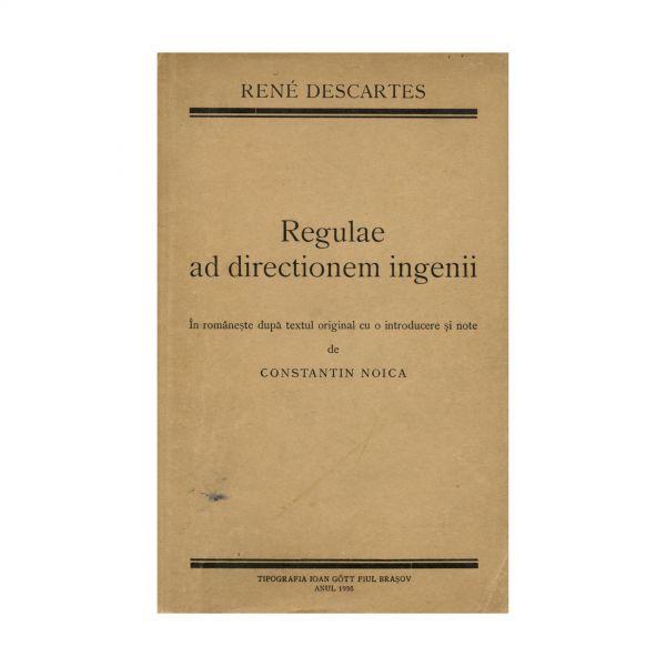 René Descartes, Regulae ad directionem ingenii, traducere de Constantin Noica, cu dedicație