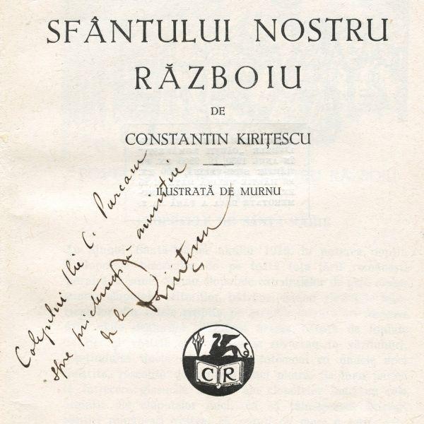 Constantin Kirițescu, Povestea sfântului nostru război, 1930, cu dedicația autorului
