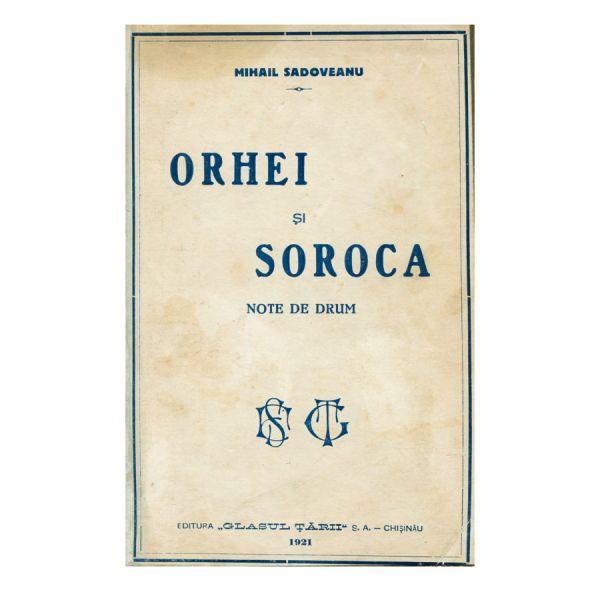 M. Sadoveanu, Orhei și Soroca, cu dedicație