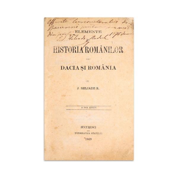 I. Heliade-Rădulescu, Elemente de Historia Românilor, 1869 cu dedicația lui I.I. Heliade-Rădulescu