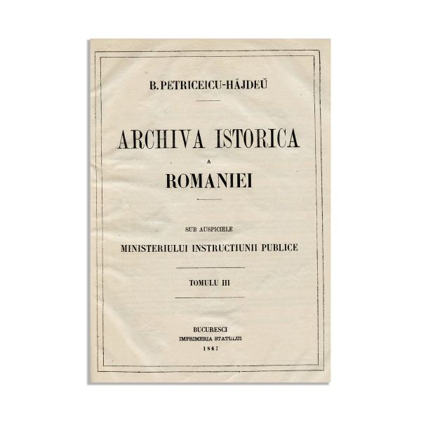 B. P. Hașdeu, Arhiva istorică a României, 4 volume, 1864-1867