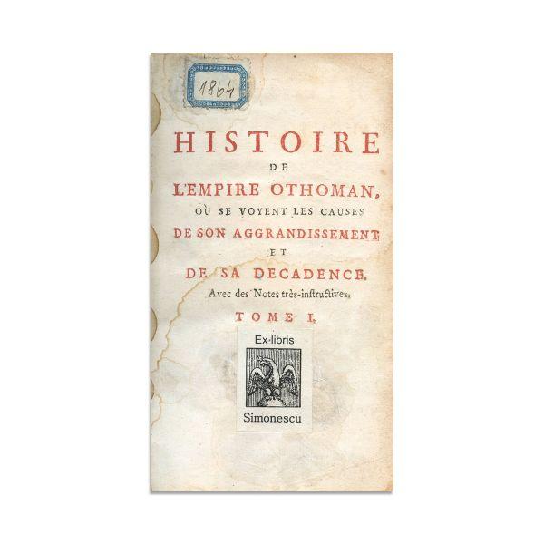 Dimitrie Cantemir, Histoire de l′Empire Othoman, 1743, 4 tomuri